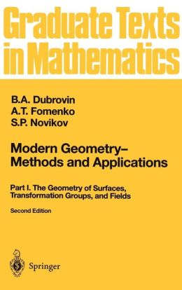 Modern Geometry -- Methods and Applications: Part I: The Geometry of Surfaces, Transformation Groups, and Fields