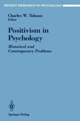 Positivism in Psychology: Historical and Contemporary Problems