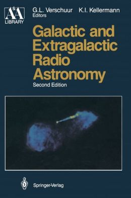 Galactic and Extragalactic Radio Astronomy: Springer Study Edition