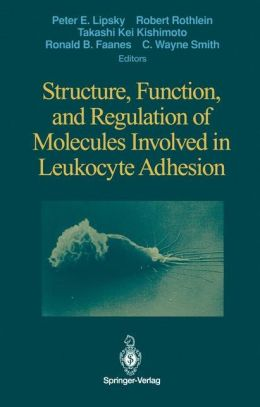 Structure, Function, and Regulation of Molecules Involved in Leukocyte Adhesion: Proceedings of the Second International Conferences on