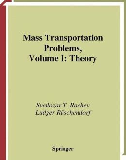 Mass Transportation Problems: Volume 1: Theory