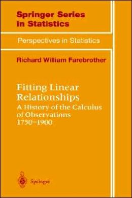 Fitting Linear Relationships: A History of the Calculus of Observations 1750-1900