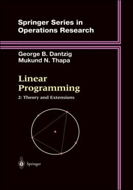 Linear Programming: 2: Theory and Extensions