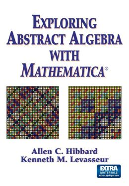 Exploring Abstract Algebra With Mathematica?