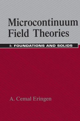 Microcontinuum Field Theories: I. Foundations and Solids
