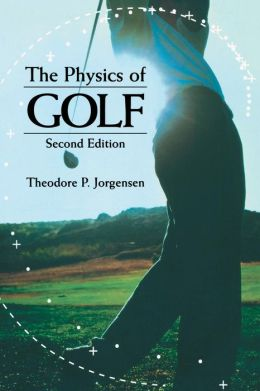 The Physics Of Golf Edition 2 By Theodore P Jorgensen