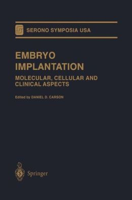 Embryo Implantation: Molecular, Cellular and Clinical Aspects