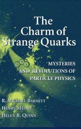 The Charm of Strange Quarks: Mysteries and Revolutions of Particle Physics