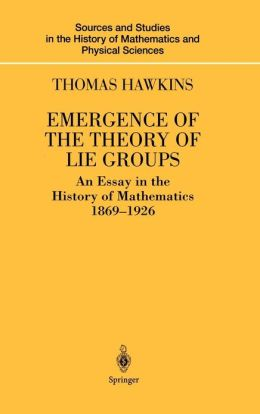 Emergence of the Theory of Lie Groups: An Essay in the History of Mathematics 1869-1926