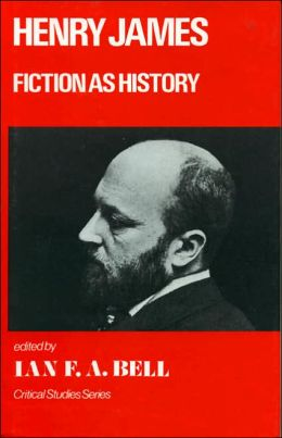 Henry James: Fiction as History