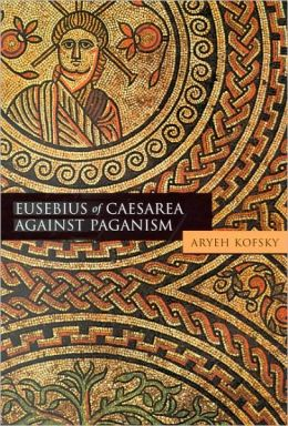 Eusebius of Caesarea against Paganism