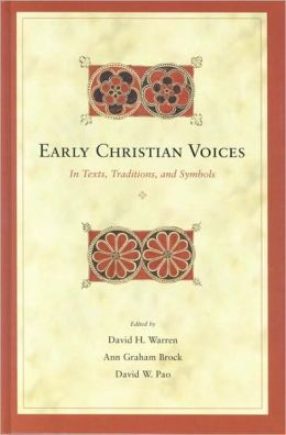Early Christian Voices: In Texts, Traditions, and Symbols. Essays in Honor of Francois Bovon