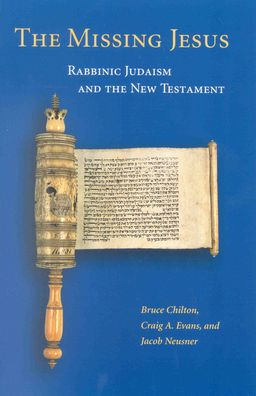 The Missing Jesus: Rabbinic Judaism and the New Testament