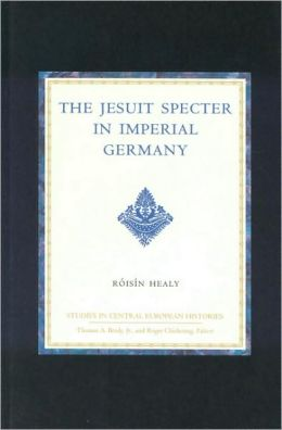 The Jesuit Specter in Imperial Germany: