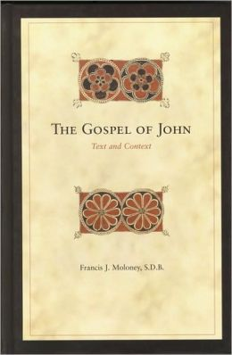 The Gospel of John: Text and Context