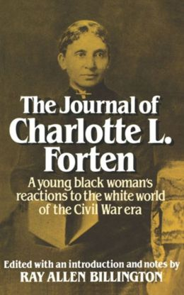 The Journal of Charlotte L. Forten: A Free Negro in the Slave Era
