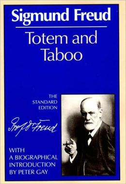 Totem & Taboo (The Standard Edition of the Complete Psychological Works of Sigmund Freud Series)