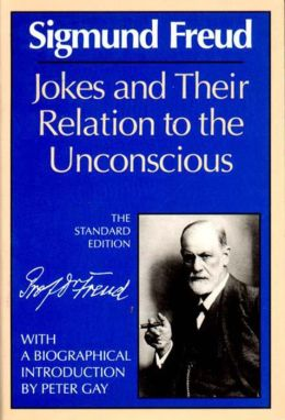 Jokes and Their Relation to the Unconscious (The Standard Edition of the Complete Psychological Works of Sigmund Freud Series)