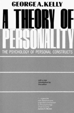Theory of Personality: The Psychology of Personal Constructs