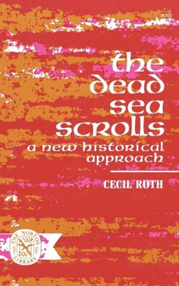 The Dead Sea Scrolls: A New Historical Approach