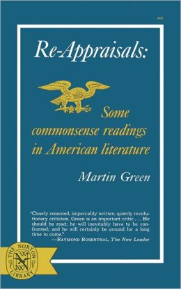 Re-Appraisals: Some Commonsense Reading in American Lite