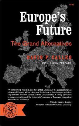 Europe's Future: The Grand Alternatives