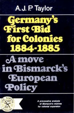 Germany's First Bid For Colonies, 1884-1885