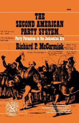 The Second American Party System: Party Formation in the Jacksonian Era