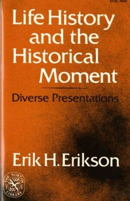 Life History and the Historical Moment: Diverse Presentations