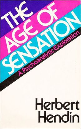 The Age of Sensation: A Psychoanalytic Exploration