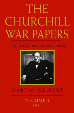 The Churchill War Papers: The Ever Widening War, (Volume 3: 1941)