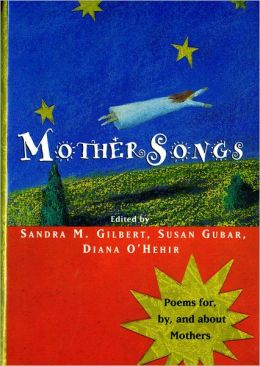Mother Songs: Poems for, by and about Mothers