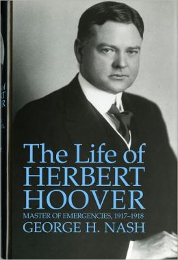 The Life of Herbert Hoover: Masters of Emergencies, 1917-1918