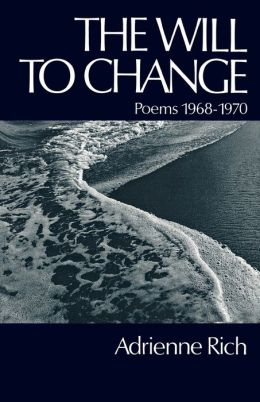 The Will to Change: Poems, 1968-1970