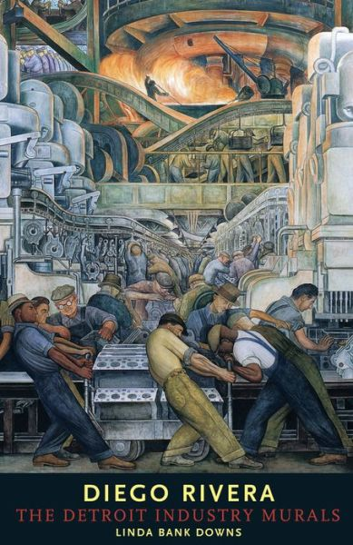 Free download books using isbn Diego Rivera: The Detroit Industry Murals by Linda Bank Downs in English 9780393045291