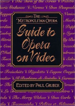 The Metropolitan Opera: Guide to Opera on Video