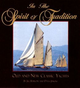 In the Spirit of Tradition: Old and New Classic Yachts