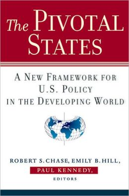The Pivotal States: A New Framework for U.S. Policy in the Developing World