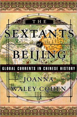 The Sextants of Beijing; Global Currents in Chinese History