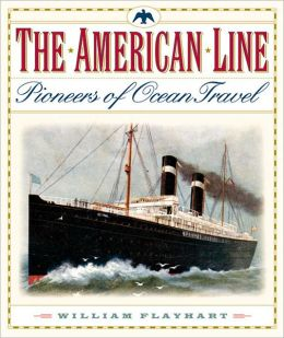 The American Line: Pioneers of Ocean Travel