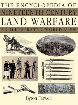 Encyclopedia of 19th Century Land Warfare: An Illustrated World View