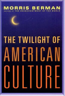 The Twilight of American Culture