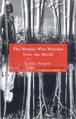 The Woman Who Watches over the World: A Native Memoir