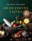 Book Cover Image. Title: Gran Cocina Latina:  The Food of Latin America, Author: Maricel E. Presilla