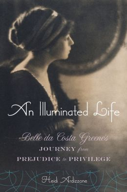 An Illuminated Life: Belle da Costa Greene's Journey from Prejudice to Privilege