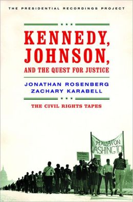 Kennedy, Johnson, and the Quest for Justice: The Civil Rights Tapes