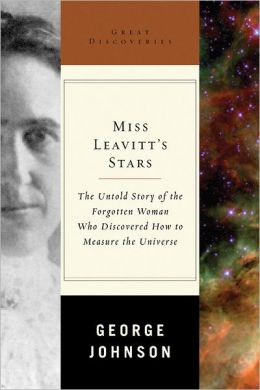 Miss Leavitt's Stars: The Untold Story of the Woman Who Discovered How to Measure the Universe (Great Discoveries Series)