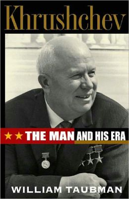 Khrushchev: The Man and His Era