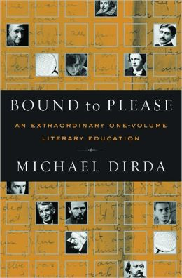 Bound to Please: An Extraordinary One-Volume Literary Education: Essays on Great Writers and their Books
