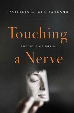 Touching a Nerve: The Self as Brain